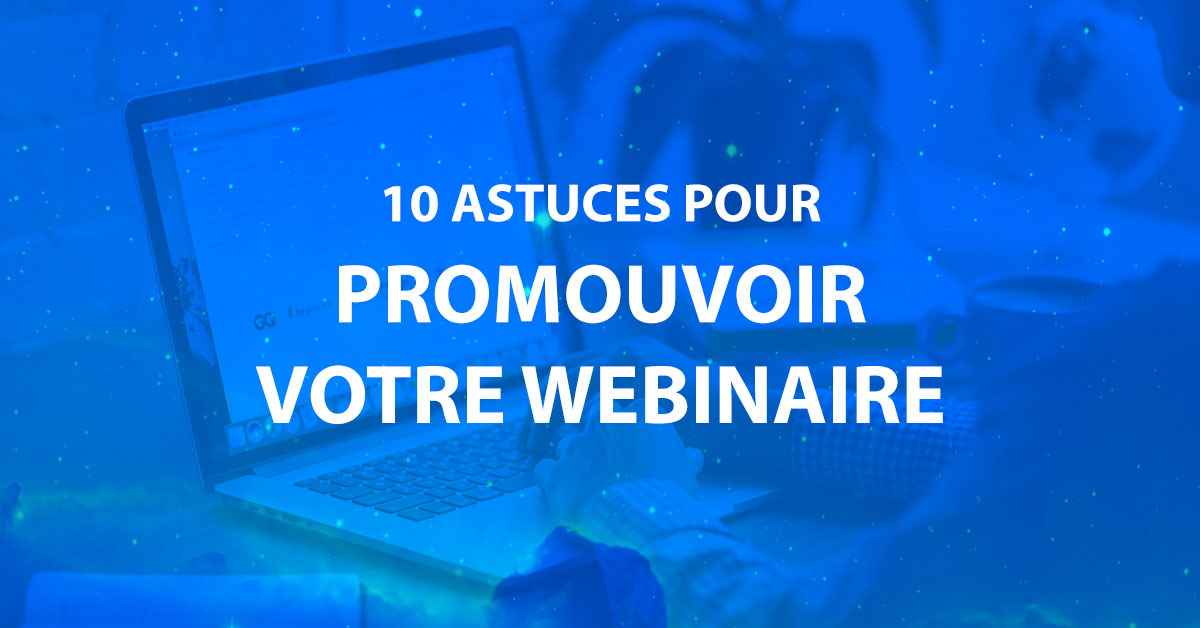 Promotion de vos webinaires : la checklist en 10 points image