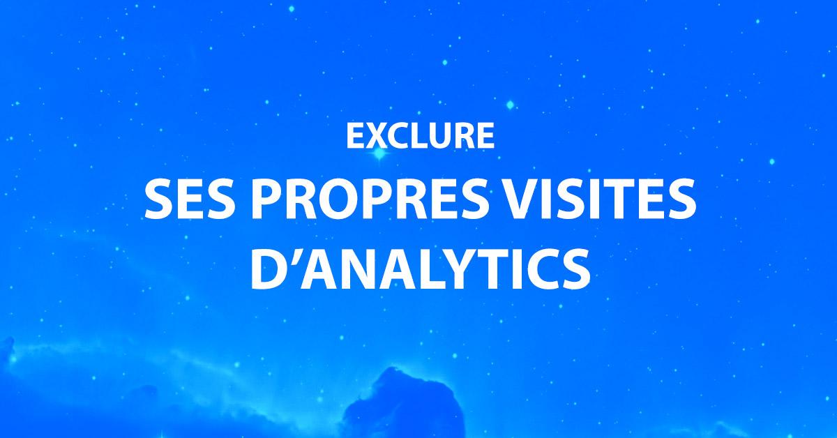 Exclure ses propres visites de Google Analytics image